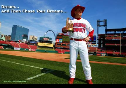The Cardinal  Cowboy - Dream... And Then Chase Your Dreams